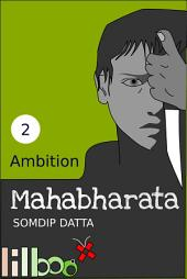 Ambition: The Lilboox Mahabharata