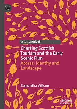 Charting Scottish Tourism and the Early Scenic Film PDF