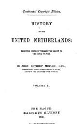 History of the United Netherlands: from the Death of William the Silent to the Twelve Years' Truce - 1609: Volume 2