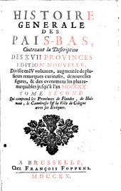 Histoire generale des Pais-Bas,: contenant la description des XVII Provinces, Volume2
