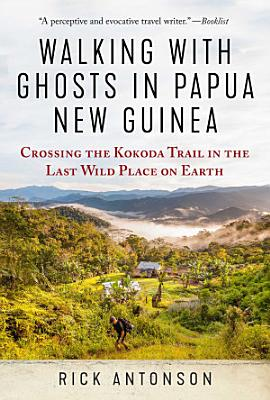 Walking with Ghosts in Papua New Guinea