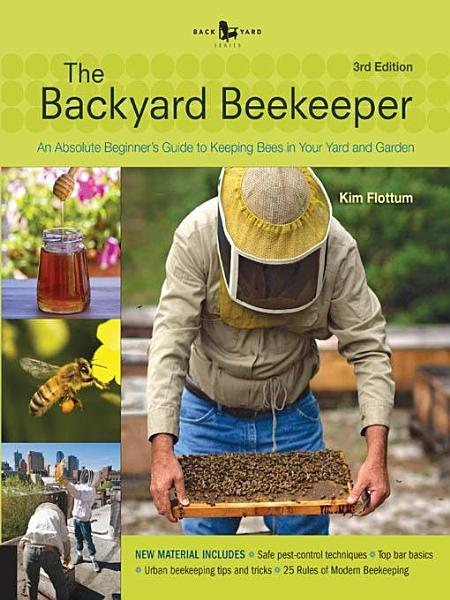 Download The Backyard Beekeeper   Revised and Updated  3rd Edition Book