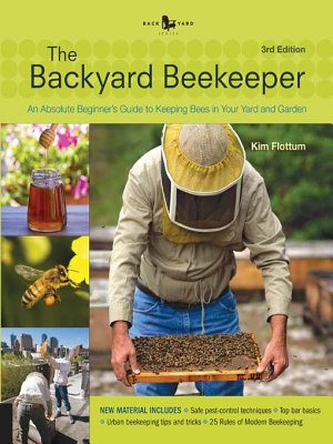 The Backyard Beekeeper   Revised and Updated  3rd Edition