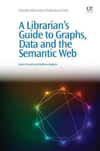 A Librarian s Guide to Graphs  Data and the Semantic Web