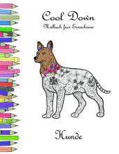 Cool Down - Malbuch für Erwachsene: Hunde