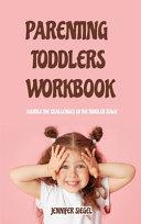 Parenting Toddlers Workbook