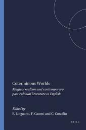 Coterminous Worlds: Magical Realism and Contemporary Post-colonial Literature in English