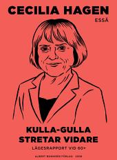 Kulla-Gulla stretar vidare: lägesrapport vid 60+