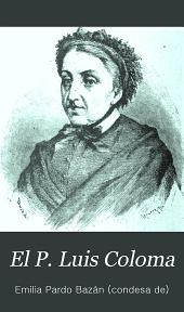 El P. Luis Coloma: biografía y estudio crítico