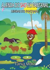 A Lenda Do Saci No Pantanal Vol I