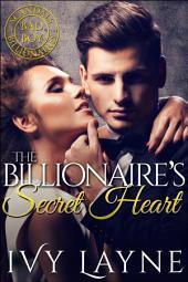 The Billionaire's Secret Heart: A 'Scandals of the Bad Boy Billionaires' Romance