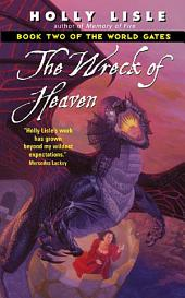 The Wreck of Heaven: Book Two of The World Gates