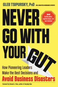 Never Go With Your Gut Book