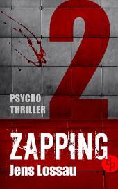 ZAPPING 2: Der zweite Teil: DANACH I DAZWISCHEN I DAHINTER