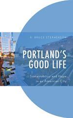 Portland's Good Life