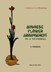 Japanese Flower Arrangement: A Primer
