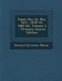 Japan Day by Day, 1877, 1878-79, 1882-83, Volume 2 - Primary Source Edition