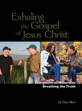 Exhaling the Gospel of Jesus Christ