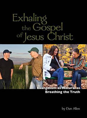 Exhaling the Gospel of Jesus Christ