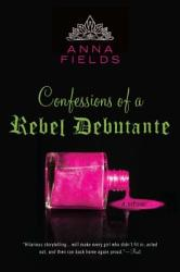 Confessions Of A Rebel Debutante Book PDF
