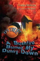 It's True! A bushfire burned my dunny down (8): A Bushfire Burned My Dunny Down