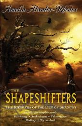 The Shapeshifters: The Kiesha'ra of the Den of Shadows