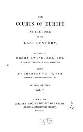 The courts of Europe at the close of the last century: Volume 2
