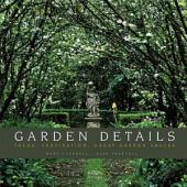 Garden Details: Ideas, Inspiration, Great Garden Spaces