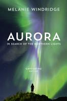 Aurora  In Search of the Northern Lights PDF