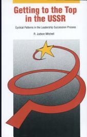 Getting to the Top in the USSR: Cyclical Patterns in the Leadership Succession Process