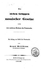Die sieben Gruppen mosaischer Gesetze in den drei mittleren Büchern des Pentateuchs: ein Beitrag zur Kritik des Pentateuchs