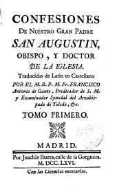 Confesiones de Nuestro gran Padre San Agustín: Volume 1