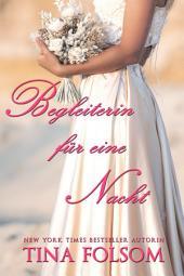 Begleiterin für eine Nacht: Der Club der ewigen Junggesellen - Buch 1
