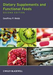Dietary Supplements and Functional Foods: Edition 2