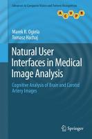 Natural User Interfaces in Medical Image Analysis PDF