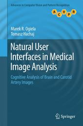 Natural User Interfaces in Medical Image Analysis: Cognitive Analysis of Brain and Carotid Artery Images