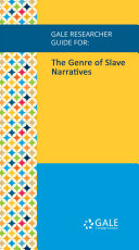 Gale Researcher Guide for: The Genre of Slave Narratives