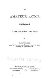 The Amateur Actor: A Collection of Plays for School and Home