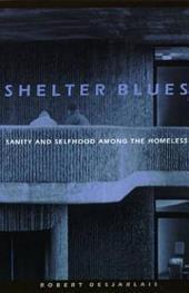 Shelter Blues: Sanity and Selfhood Among the Homeless