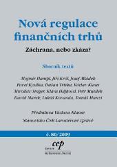 Nová regulace finančních trhů: Záchrana, nebo zkáza?