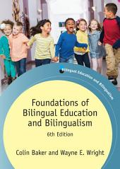 Foundations of Bilingual Education and Bilingualism: Edition 6
