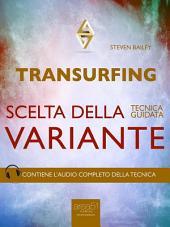 Transurfing. Scelta della variante: Tecnica guidata