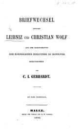Briefwechsel zwischen Leibnitz und C. Wolf, ... herausgegeben von C. J. Gerhardt