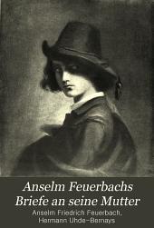 Anselm Feuerbachs Briefe an seine Mutter