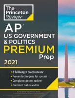 Princeton Review AP U S  Government   Politics Premium Prep  2021 PDF