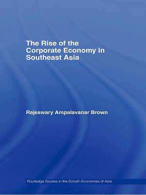 The Rise of the Corporate Economy in Southeast Asia PDF