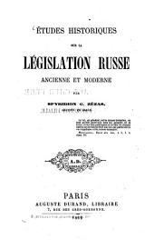 Études historiques sur la législation russe ancienne et moderne