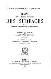Leçons sur la théorie générale des surfaces et les applications géométriques du calcul infinitésimal: ptie. Généralités. Coordonnées curvilignes. Surfaces minima. 1887