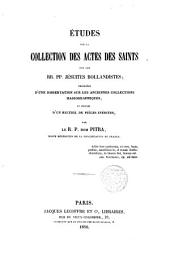 Etudes sur la Collection des Actes des Saints par les RR.PP. Jesuites Bollandistes