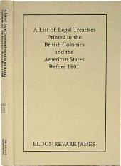A List of Legal Treatises Printed in the British Colonies and the American States Before 1801